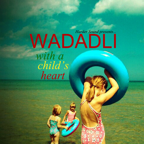 With a Child's Heart - WADADLI @ Harder Sound (Vocal and DUB mixes)