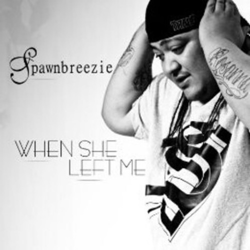 SPAWNBREEZIE - When she left me