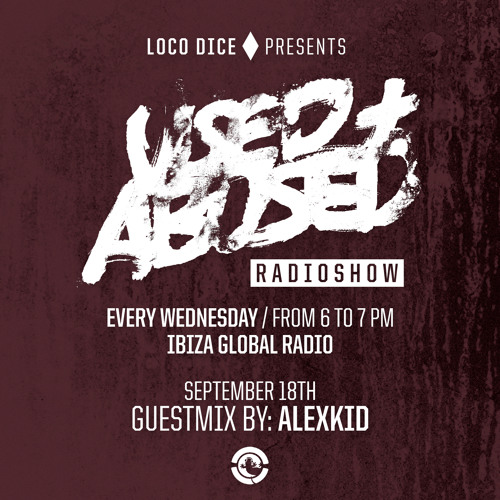 USED + ABUSED RADIO SHOW #15 - ALEXKID