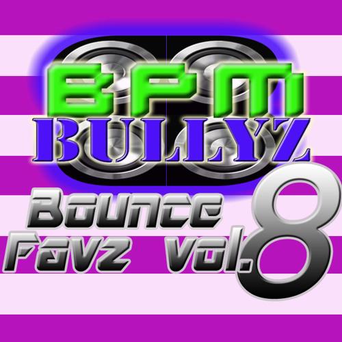 BPM Bullyz - Bounce Favz Vol.8
