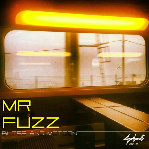 Mr. Fuzz - Bliss And Motion CLIP