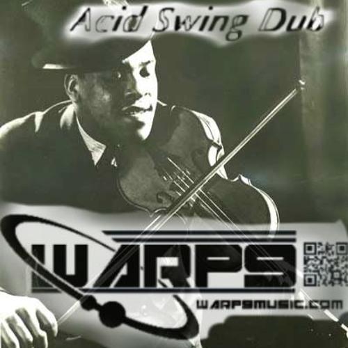Warp9 - It Ain't Right (AcidSwingDub remix)