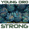 "Young Dro ""Strong"""