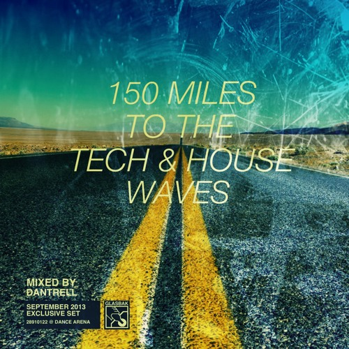 150 Miles To The Tech & House Waves (Mixed by Dantrell)