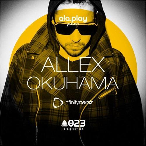 #023 @ Allex Okuhama (BRA) - Infinity Beats sessions -