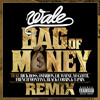 Wale - Bag Of Money (Extended Remix)(Feat. Rick Ross,Trina,Lil Wayne, French Montana & More)
