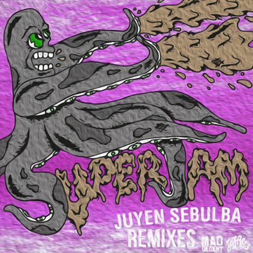 Juyen Sebulba - Superjam (Jesse Slayter Remix)