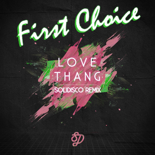 First Choice - Love Thang (Solidisco Remix) [Ultra Records]