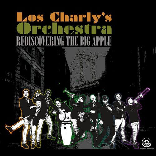 Los Charly's Orchestra - Rediscovering The Big Apple (Album Sampler)