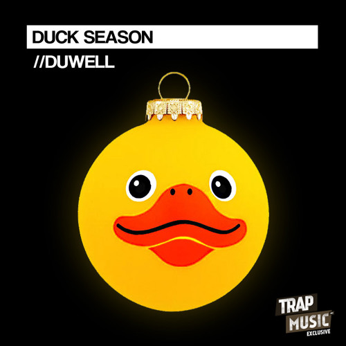 Duck Season by Duwell - TrapMusic.NET Exclusive