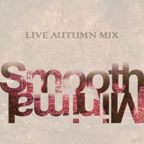 Smooth Minimal Live Autumn Promo Mix 2013