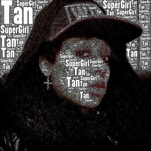 TAN TAN - A STORY IN MY LIFE @SuperGirlTanUSG
