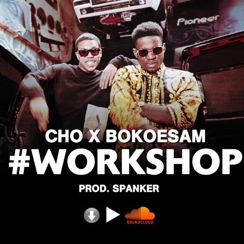 "CHO - ""WORKSHOP"" ft. Bokoesam [prod.Spanker] #KK2"