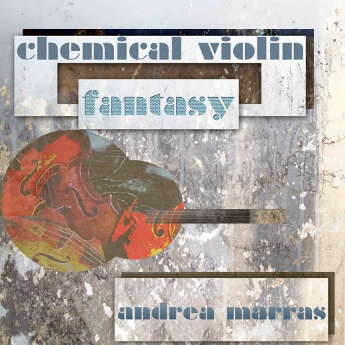 Chemical Violin Fantasy