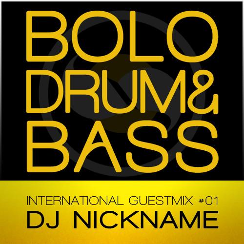 Dj NickName - International Guestmix #01 - Bolo Drum & Bass