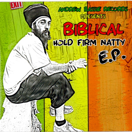 01 Hold Firm Natty_Biblical_Produced by Andrew Bassie Records