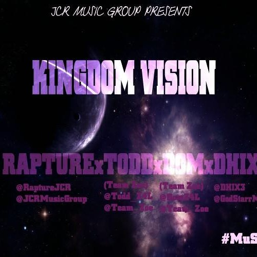 Kingdom Vision by Rapture feat. Dhix, Dom(Team Zoe), Todd(Team Zoe)