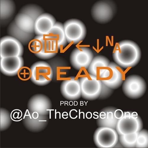 Ready (prod By @Ao_TheChosenOne)