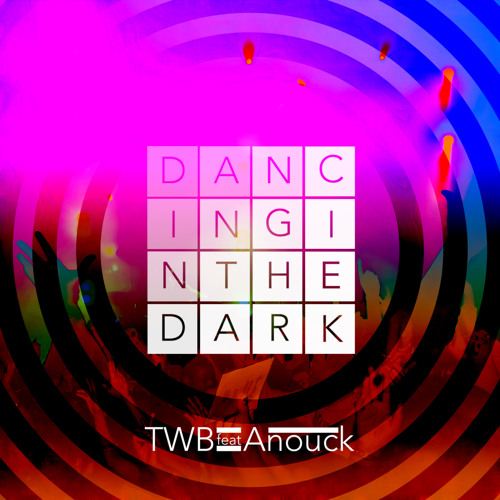 TWB ft. Anouck- Dancing in the dark