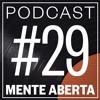 Podcast Mente Aberta #029: Rock in Rio