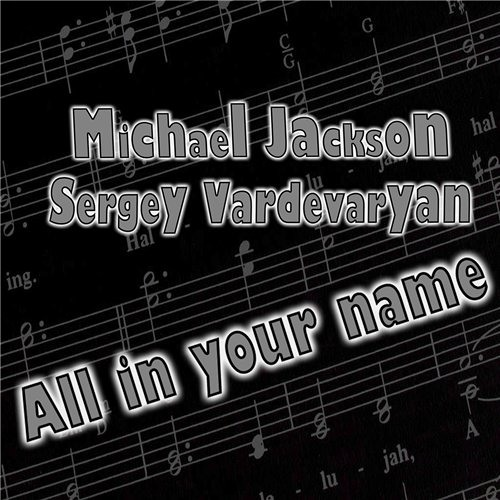 Michael Jackson feat. Serj - All in Your name