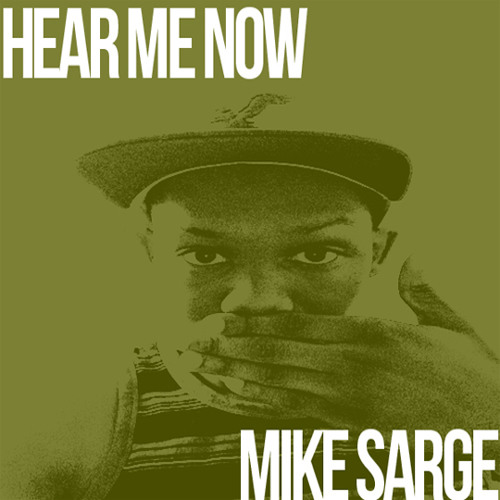 Mike Sarge - Hear Me Now