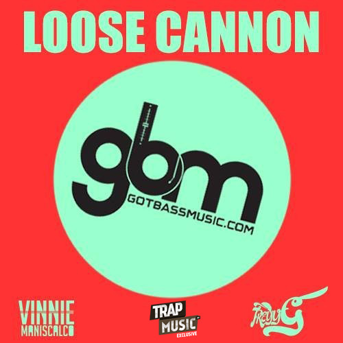Loose Cannon by Vinnie Maniscalco & Treyy G - TrapMusic.NET Exclusive