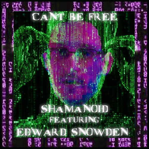 Cant Be Free featuring Edward Snowden