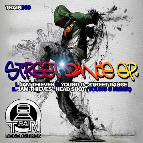 TRAIN009-01- JAM THIEVES & YOUNG G - STREET DANCE - Forthcoming 11th November