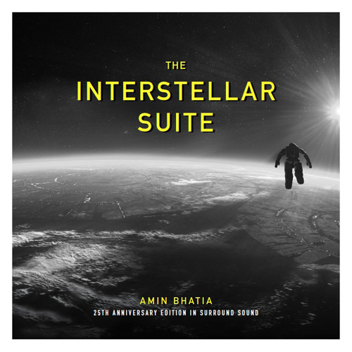 INTERSTELLAR SUITE 25th Anniversary Surround Sound: Overture