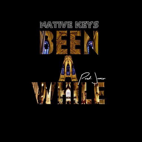 Native Keys - Been A While (prod. JMason)