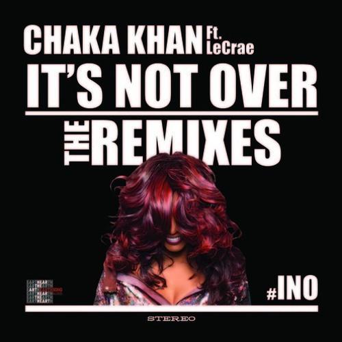 It's Not Over - Chaka Khan (Alex Sagi Remix)