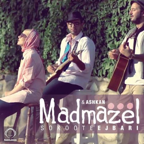 Madmazel&Ashkan- Sokoote Ejbari