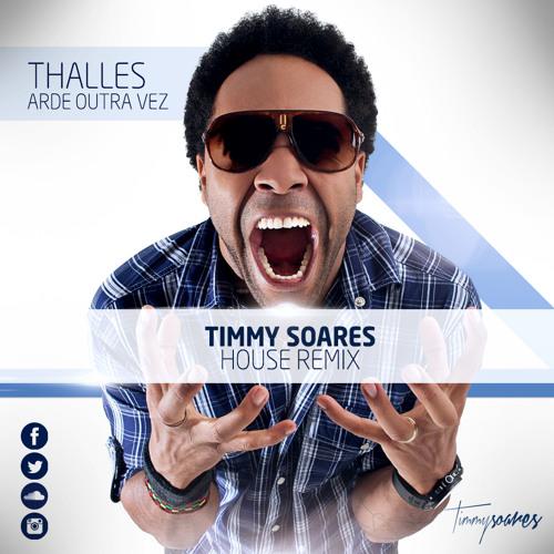 Thalles - Arde Outra Vez (Timmy Soares Remix)