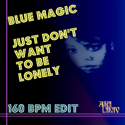 Blue Magic - Just Don't Want To Be Lonely (AsiaLakay Juke Edit) Free D/L