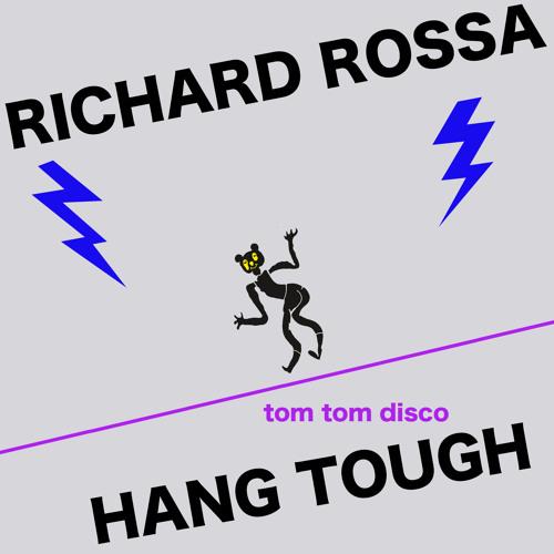 Richard Rossa - Hang Tough