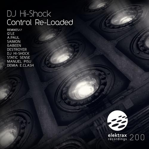 DJ Hi-Shock - Control (Demia E.Clash Remix) Elektrax Recordings 200th anniversary release out now!!!