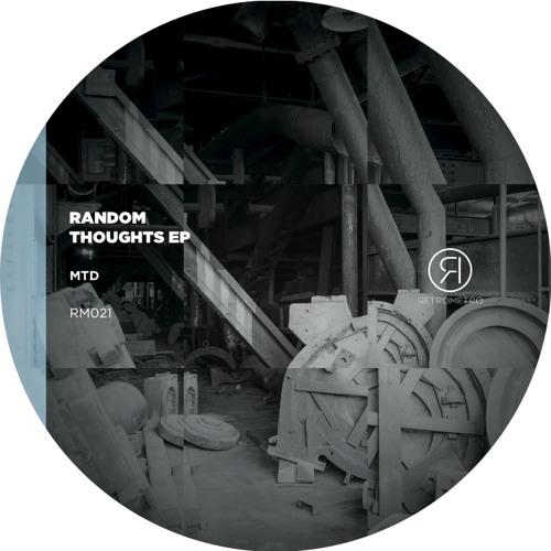 MTD - Random Thoughts EP (Incl. Myk Derill remix) [RM021]