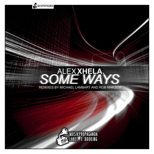 Alex Xhela - Ways To Fill (Original Mix) [Musikpropaganda]