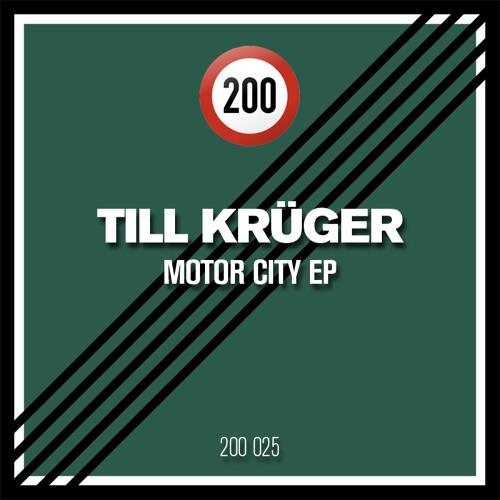 Till Krüger - Motor City (909 Ecstasy Mix) | 200 025