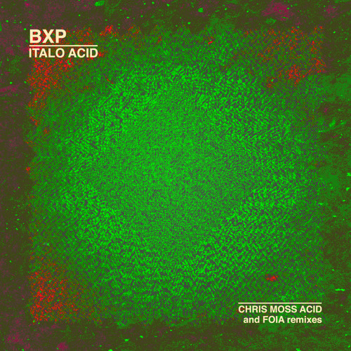 BXP- ITALO ACID EP (teaser) - OUT 09/28/13