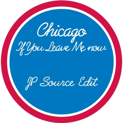 Chicago - If You Leave Me Now (JP Source Edit)