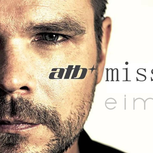 ATB - Missing (Eimear Remix)
