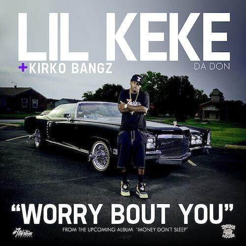 Lil Keke Ft. Kirko Bangz - Worry Bout You