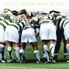 You'll Never Walk Alone (Celtic Supporters)