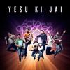 Download Yesu Ki Jai Mp3