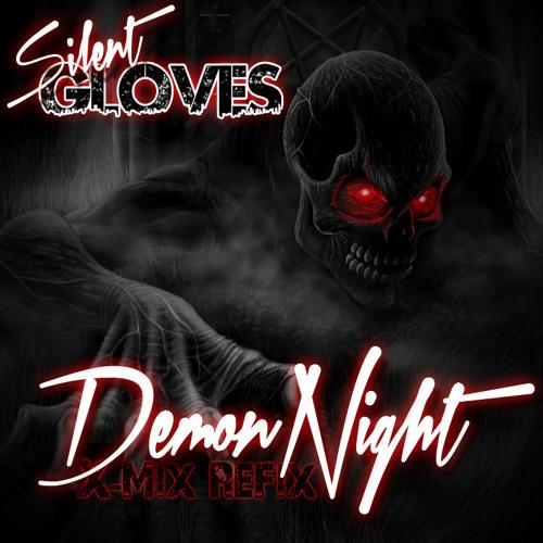 Silent Gloves - Demon Night (X-Mix Refix)