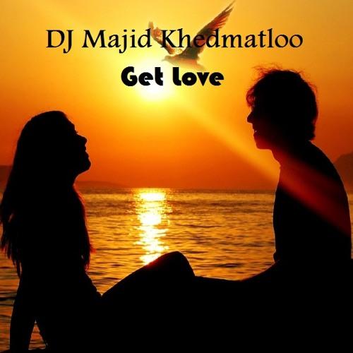 DJ Majid Khedmatloo - Get Love