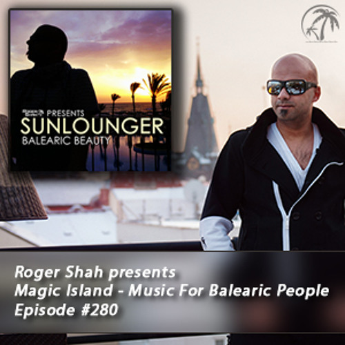 Roger Shah presents Magic Island - Music For Balearic People 280, 2nd hour