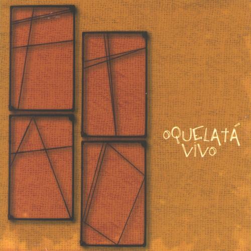Oquelatá Vivo - 2002